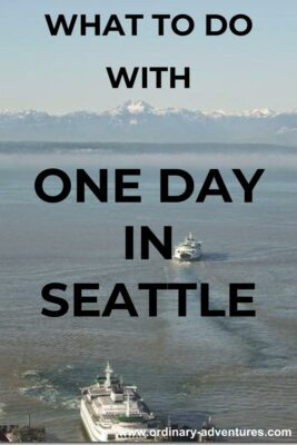 Two ferries on the water with snow capped mountains in the distance. Text reads: what to do with one day in Seattle