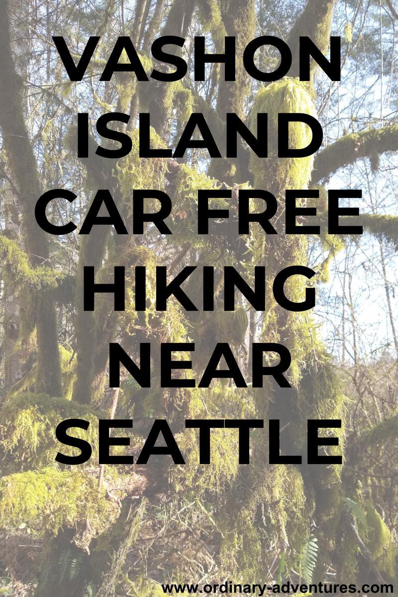Faded mossy trees, text reads: Vashon Island Car Free Hiking near Seattle