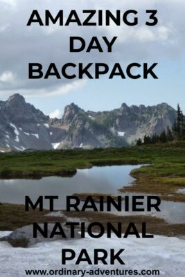 Jagged mountains are in the distance and a pond and snowfield are in the foreground. Text reads: Amazing three day backpack at Mt Rainier National Park