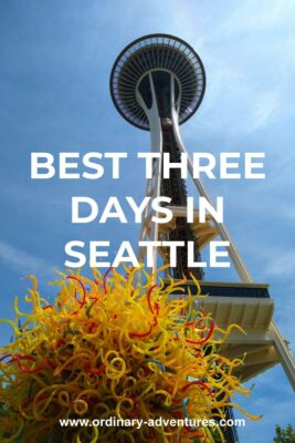 The Space Needle from below against a blue sky with a yellow and red glass sculpture in the foreground. Text reads: Best three days in Seattle